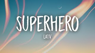 Lauv - Superhero (Lyrics)
