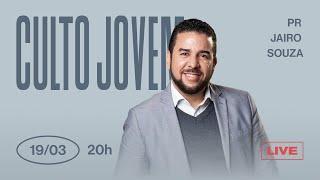 19/03/21 - CULTO JOVEM | Pr. Jairo Souza