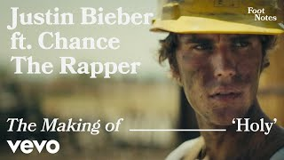 Justin Bieber - The Making Of 'Holy' | Vevo Footnotes ft. Chance The Rapper