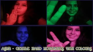 ASMR Gentle HAND MOVEMENTS 👐 ~ Relax with Colours 💙💚💜❤️