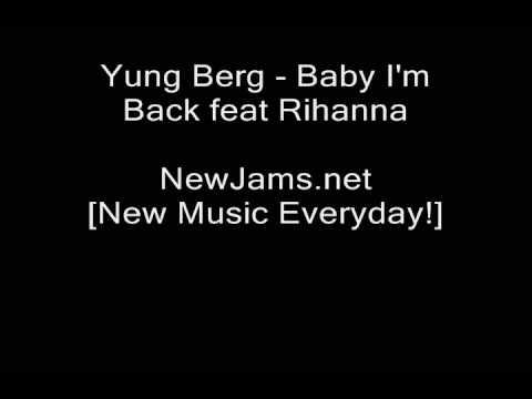 Yung Berg - Baby I'm Back (Feat Rihanna) NEW 2009