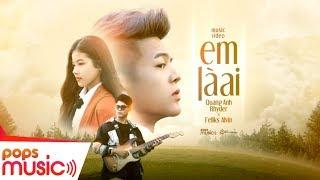 Em Là Ai | Quang Anh Rhyder x Feliks Alvin | Official Music Video