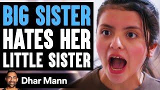 Big Sister HATES Her LITTLE SISTER, She Instantly Regrets It | Dhar Mann