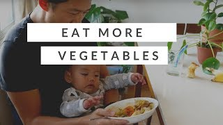 How to eat more vegetables - when you hate salad (simple delicious recipe)