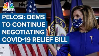 House Speaker Pelosi says democrats will continue negotiating Covid relief bill