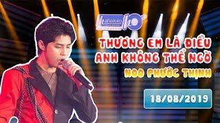 HAHALOLO | Đêm GALA cùng Noo Phước Thịnh [LIVE] - Thương Em Là Điều Anh Không Thể Ngờ [18/08/2019]