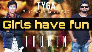 Girls Have Fun ft. tyga