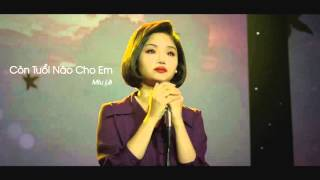 [OFFICIAL MP3] CÒN TUỔI NÀO CHO EM - MIU LÊ