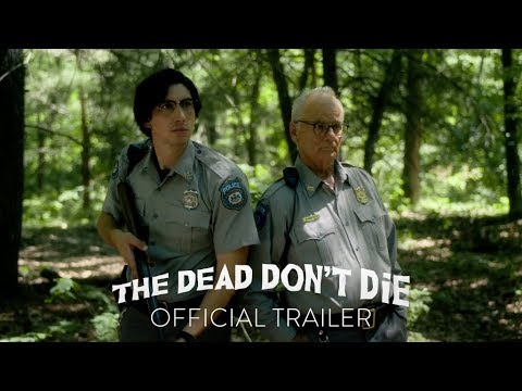 THE DEAD DON'T DIE - Official Trailer