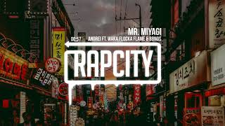 andrei - mr. miyagi (ft. waka flocka flame & bbno$)