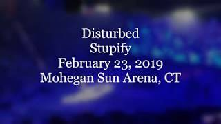 Disturbed - Stupify - February 23, 2019 - Mohegan Sun Arena, CT