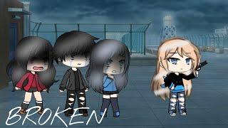 Broken||Gacha life||GMLV||