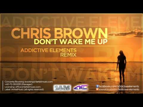 Baixar Chris Brown - Don't Wake Me Up (Addictive Elements Remix)