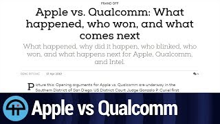 Apple vs Qualcomm: What the Heck Happened?