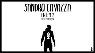 Sandro Cavazza - Enemy (Costa Music Remix)