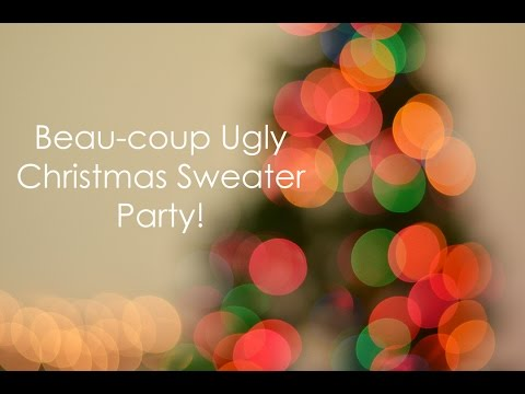 Beau-coup Ugly Chritmas Sweater Party!