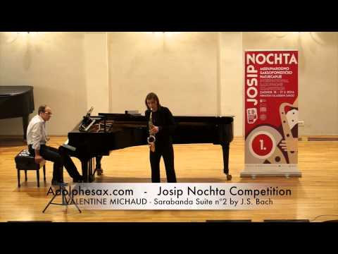 JOSIP NOCHTA COMPETITION VALENTINE MICHAUD Sarabanda Suite nº2 by J S Bach
