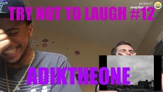 TRY NOT TO LAUGH #12 REACTION!!! | ADIKTHEONE Try Not to Laugh (Feat. Jstano)