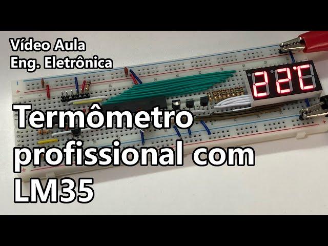 FAÇA UM TERMÔMETRO PROFISSIONAL COM LM35 | Vídeo Aula #329