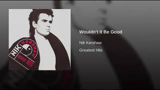 Nik Kershaw - Wouldn't It Be Good (Remastered)