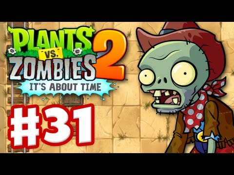 Plants Vs. Zombies 2: It's About Time - Gameplay Walkthrough Part 31 - Wild West (iOS) - Smashpipe Games