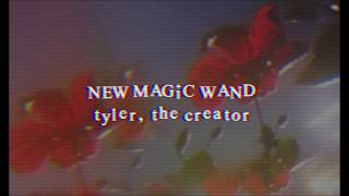 tyler, the creator - new magic wand (lyrics)