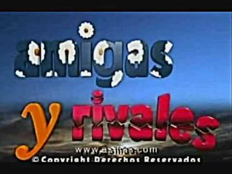 Baixar Música tema de abertura da novela Amigas & Rivais (Versão original mexicana)