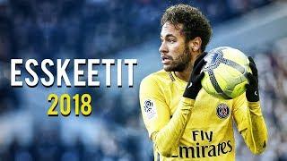 neymar-jr-%e2%97%8f-lil-pump-esskeetit-%e2%97%8f-skills-assists-goals-2018-hd.jpg