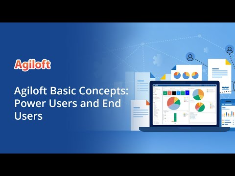 Agiloft Basic Concepts: Power Users and End Users
