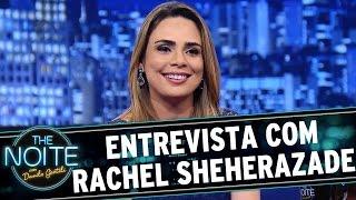 The Noite - Entrevista com Rachel Sheherazade