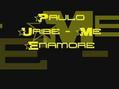 Paulo Uribe - Me Enamore