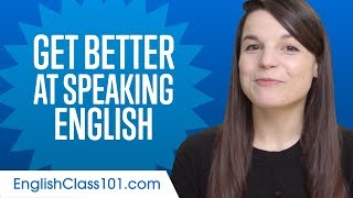 How to Get Better at Speaking English