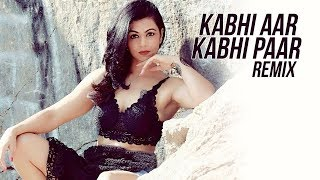 Kabhi Aar Kabhi Paar (Remix) - DJ KD Belle