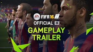 FIFA 16 - E3 Gameplay Trailer
