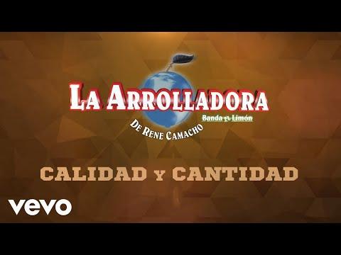 La Arrolladora Banda El Limón De René Camacho - Calidad Y Cantidad (Lyric Video)