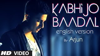 Kabhi Jo Baadal Barse Remix (Song Teaser) By Arjun (Official) | Releasing April 2014