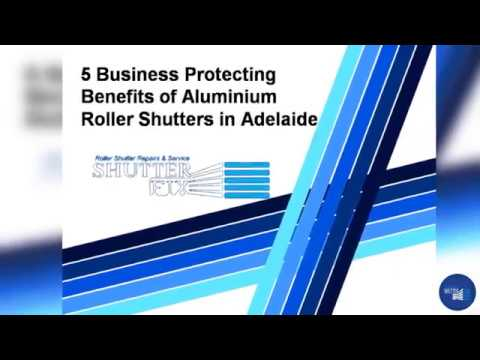 5 Business Protecting Benefits of Aluminium Roller Shutters in Adelaide