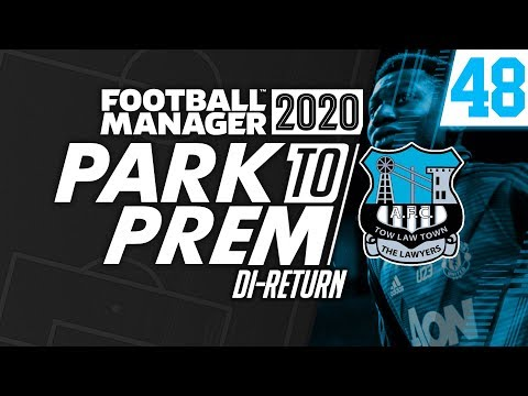 Park To Prem FM20 | Tow Law Town #48 - Di'Return | Football Manager 2020