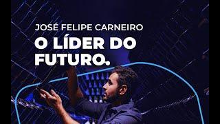 José Felipe Carneiro - Palestra O Líder do Futuro