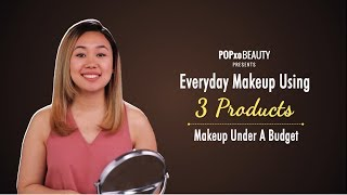 Everyday Makeup Using 3 Products | Makeup Under A Budget - POPxo Beauty