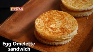 Egg Omelette Sandwich | Ventuno Home Cooking