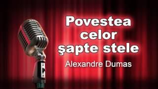 Alexandre Dumas,  Povestea celor sapte stele, teatru radiofonic