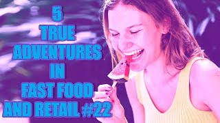 5 TRUE ADVENTURES IN FAST FOOD AND RETAIL #22