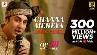 Channa Mereya - Lyric Video | Ae Dil Hai Mushkil | Karan Johar | Ranbir | Anushka | Pritam | Arijit