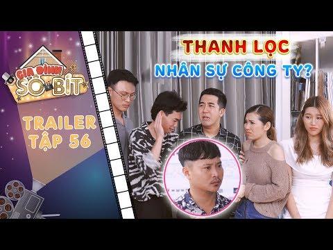 Gia đình sô - bít Trailer tập 56:Thiên Thanh, Gia Bảo sợ sốt vó vì đợt thanh lọc nhân sự của công ty