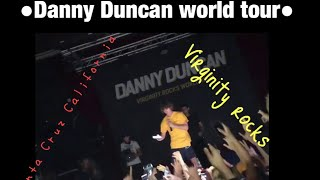 Danny Duncan virginity rocks world tour Santa Cruz California