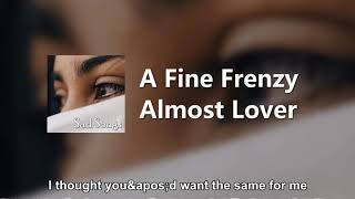 A Fine Frenzy - Almost Lover (动态歌词)