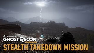 Tom Clancy's Ghost Recon Wildlands - Stealth Takedown Mission Gameplay