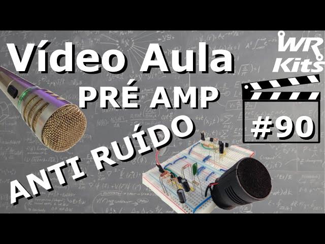 PRÉ AMP ANTI RUÍDO PARA MICROFONE | Vídeo Aula #90