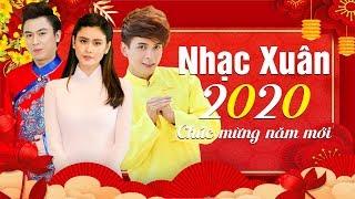 Lk Nhạc Xuân 2020 - Nhạc Tết 2020 Sôi Động Chúc Mừng Năm Mới | XUÂN CANH TÝ 2020